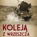 """""""Koleją z Wrzeszcza na Kaszuby"""" Henryka Jursza – wrażenia po lekturze"""