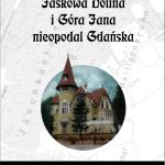 """""""Jaśkowa Dolina i Góra Jana nieopodal Gdańska"""""""