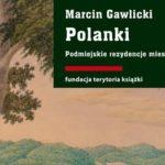 """""""Polanki. Podmiejskie rezydencje mieszczan gdańskich"""" – wrażenia po lekturze"""