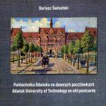 Kilka uwag o 'Politechnice Gdańskiej na dawnych pocztówkach'