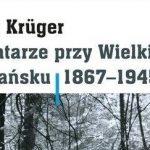 """Po lekturze """"Cmentarzy przy Wielkiej Alei w Gdańsku 1867-1945"""" Anny Krüger"""